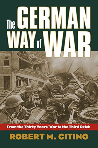 9780700616244: The German Way of War: From the Thirty Years' War to the Third Reich (Modern War Studies (Paperback))