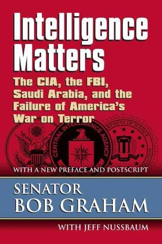 9780700616268: Intelligence Matters: The CIA, the FBI, Saudi Arabia, and the Failure of America's War on Terror