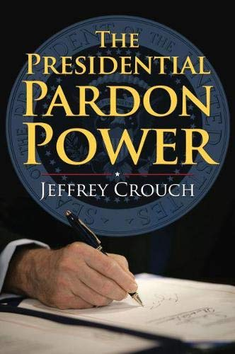 The Presidential Pardon Power -