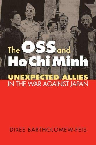 9780700616527: The OSS and Ho Chi Minh: Unexpected Allies in the War against Japan (Modern War Studies)
