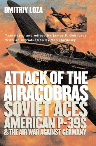 9780700616541: Attack of the Airacobras: Soviet Aces, American P-39s, and the Air War Against Germany (Modern War Studies)