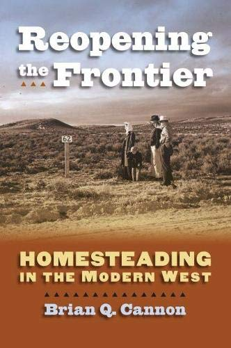 Reopening the Frontier: Homesteading in the Modern: Cannon, Brian Q.