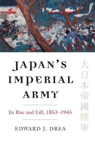9780700616633: Japan's Imperial Army: Its Rise and Fall, 1853-1945 (Modern War Studies Series)