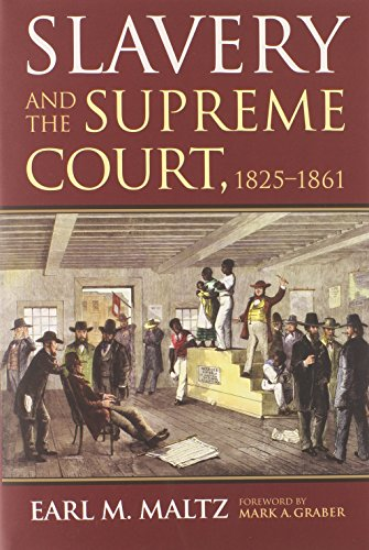 Slavery and the Supreme Court, 1825-1861: Maltz, Earl M.