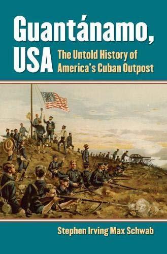 9780700616701: Guantanamo, USA: The Untold History of America's Cuban Outpost