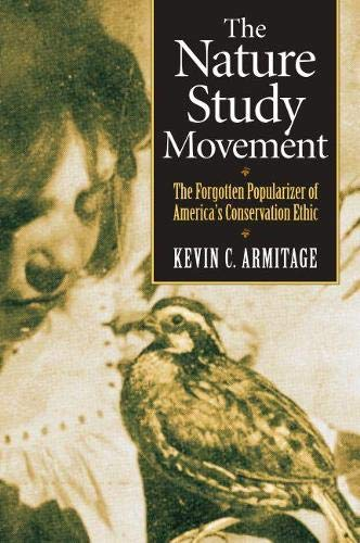 The Nature Study Movement: The Forgotten Popularizer of America s Conservation Ethic (Hardback): ...