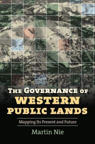 9780700616763: The Governance of Western Public Lands: Mapping Its Present and Future