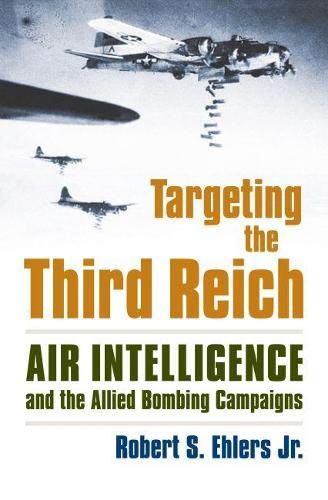 9780700616824: Targeting the Third Reich: Air Intelligence and the Allied Bombing Campaigns (Modern War Studies)