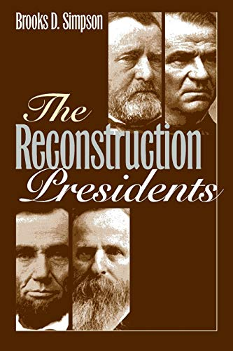 9780700616886: The Reconstruction Presidents