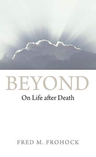 Beyond: On Life after Death: Frohock, Fred M.