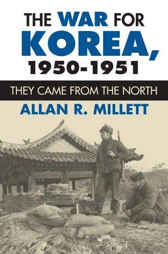 The War for Korea, 1950-1951: They Came from the North (Modern War Studies): Millett, Allan R.