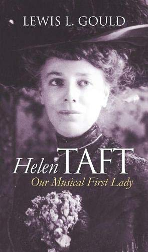 9780700617319: Helen Taft: Our Musical First Lady (Modern First Ladies)