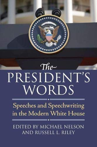 9780700617395: The President's Words: Speeches and Speechwriting in the Modern White House