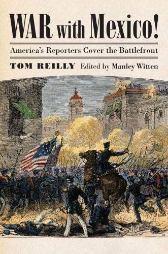 9780700617401: War with Mexico!: America's Reporters Cover the Battlefront (Modern War Studies (Hardcover))