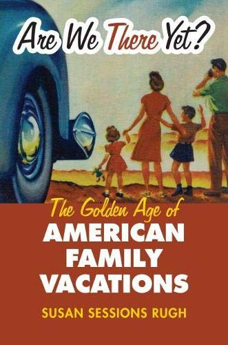 9780700617593: Are We There Yet?: The Golden Age of American Family Vacations (Culture America (paperback ))