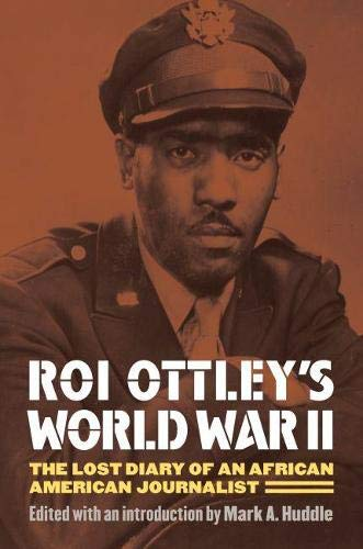 9780700617692: Roi Ottley's World War II: The Lost Diary of an African American Journalist
