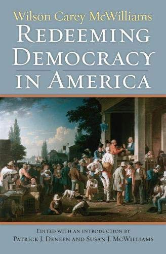 Redeeming Democracy in America (American Political Thought): McWilliams, Wilson Carey