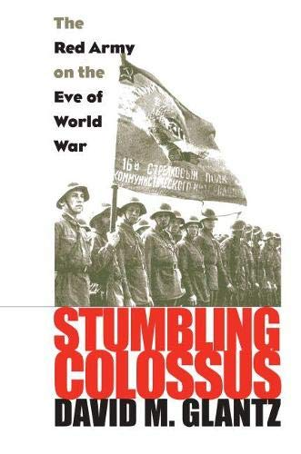 9780700617890: Stumbling Colossus: The Red Army on the Eve of World War (Modern War Studies (Paperback))