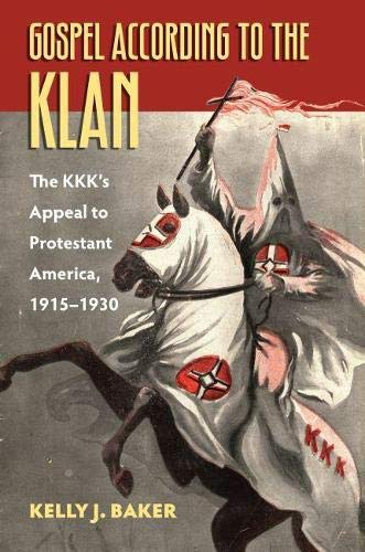 9780700617920: Gospel According to the Klan: The KKK's Appeal to Protestant America, 1915-1930 (CultureAmerica)