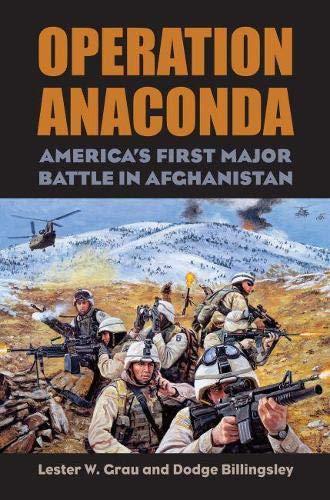 Operation Anaconda - America's First Major Battle in Afghanistan: Grau, Lester W.