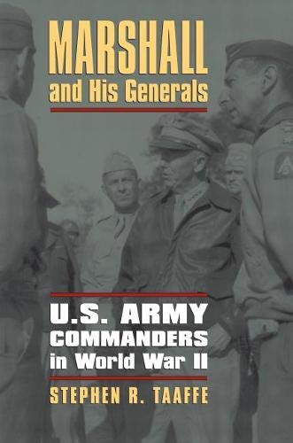 9780700618125: Marshall and His Generals: U.S. Army Commanders in World War II (Modern War Studies)