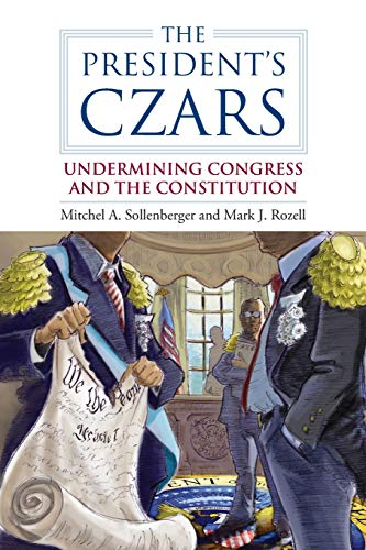 9780700618361: The President's Czars: Undermining Congress and the Constitution (Studies in Government and Public Policy)
