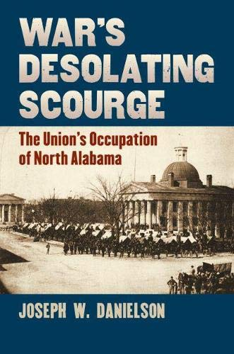 9780700618446: War's Desolating Scourge: The Union's Occupation of North Alabama (Modern War Studies (Hardcover))
