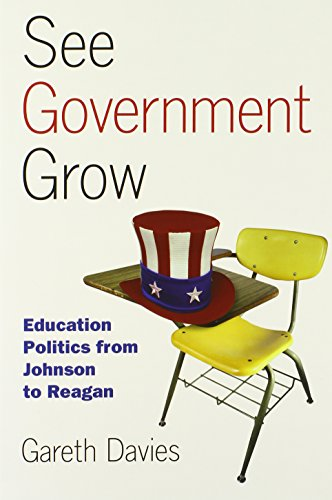 9780700618552: See Government Grow: Education Politics from Johnson to Reagan