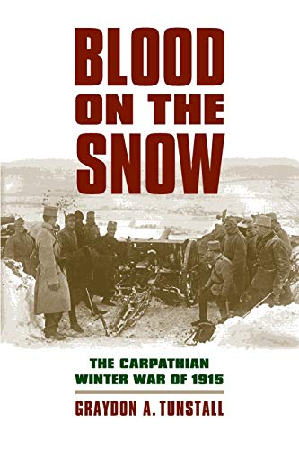 9780700618583: Blood on the Snow: The Carpathian Winter War of 1915
