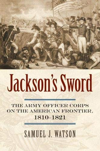 The Army Officer Corps on the American Frontier, 2 volumes, complete: I) Jackson's Sword, II) ...
