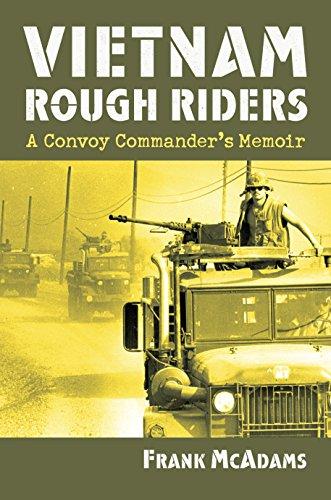 Vietnam Rough Riders: A Convoy Commander's Memoir.: Mcadams, Frank.