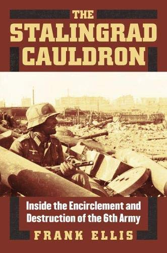 9780700619016: The Stalingrad Cauldron: Inside the Encirclement and Destruction of the 6th Army (Modern War Studies)