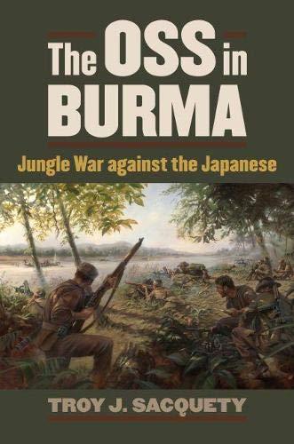 9780700619092: The OSS in Burma: Jungle War against the Japanese (Modern War Studies (Hardcover))