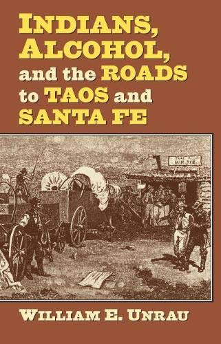 9780700619146: Indians, Alcohol, and the Roads to Taos and Santa Fe
