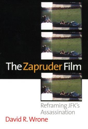 9780700619436: The Zapruder Film: Reframing JFK's Assassination