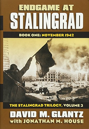 9780700619542: Endgame at Stalingrad: The Stalingrad Trilogy, Volume 3: Book One: November 1942 (Modern War Studies)