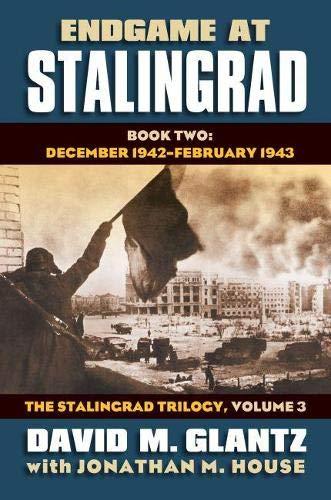 Endgame at Stalingrad, Book Two: December 1942-February 1943 (Hardcover): David M. Glantz