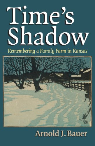 9780700619702: Time's Shadow: Remembering a Family Farm in Kansas