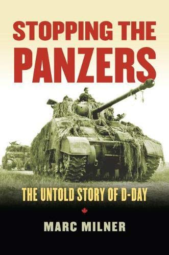 Stopping the Panzers: The Untold Story of D-Day (Modern War Studies): Milner, Marc