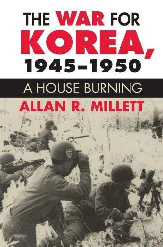 9780700621095: The War for Korea, 1945-1950: A House Burning (Modern War Studies (Paperback))