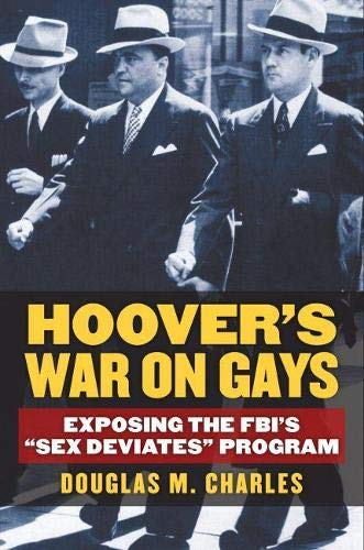 "Hoover's War on Gays: Exposing the FBI's ""Sex Deviates"" Program (Hardcover)&..."