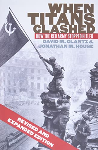 9780700621217: When Titans Clashed: How the Red Army Stopped Hitler