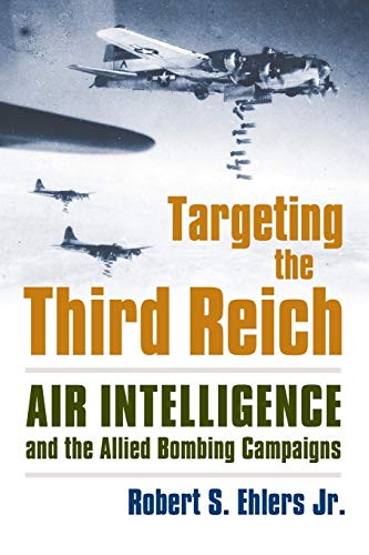 9780700621446: Targeting the Third Reich: Air Intelligence and the Allied Bombing Campaigns (Modern War Studies)