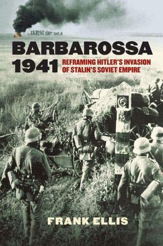 9780700621453: Barbarossa 1941: Reframing Hitler's Invasion of Stalin's Soviet Empire (Modern War Studies)