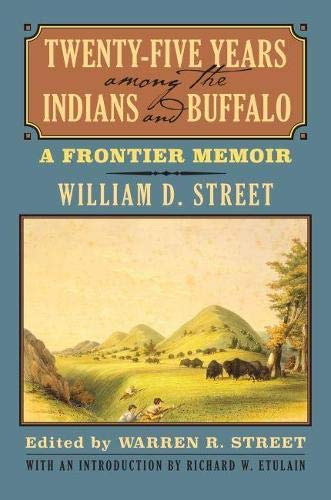 9780700621712: Twenty-Five Years among the Indians and Buffalo: A Frontier Memoir