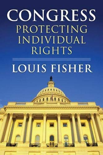 Congress: Protecting Individual Rights (Hardcover): Louis Fisher