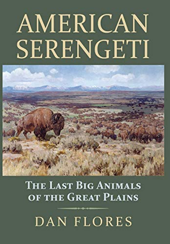 9780700622276: American Serengeti: The Last Big Animals of the Great Plains