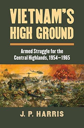 Vietnam's High Ground: Armed Struggle for the Central Highlands, 1954-1965 (Hardcover): J.P. ...