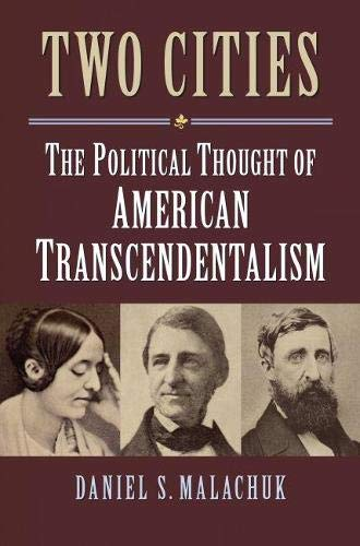 Two Cities: The Political Thought of American Transcendentalism (Hardcover): Daniel S. Malachuk