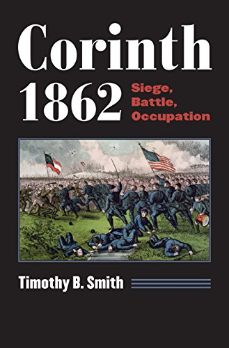 9780700623457: Corinth 1862: Siege, Battle, Occupation (Modern War Studies (Paperback))
